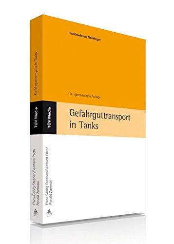 Gefahrguttransport in Tanks - Frank-Georg Stephan; Reinhard Pech; Ronald Zamecki