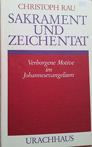 9783825170370: Sakrament und Zeichentat: Verborgene Motive im Johannesevangelium (German Edition)