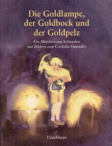9783825170479: Die Goldlampe, der Goldbock und der Goldpelz. Ein Märchen aus Schweden