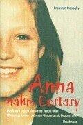 9783825170752: Anna nahm Ecstasy: Das kurze Leben der Anna Wood oder, Warum es keinen sicheren Umgang mit Drogen gibt