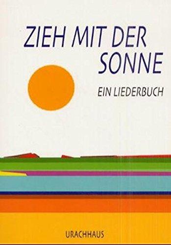9783825172022: Zieh mit der Sonne: Ein Liederbuch