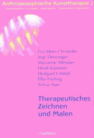 9783825173364: Anthroposophische Kunsttherapie, 4 Bde., Bd.2, Therapeutisches Zeichnen und Malen