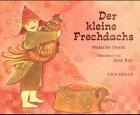 Der kleine Frechdachs. (3825173658) by Doyle, Malachy; Ray, Jane