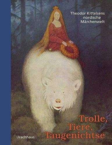 9783825176327: Trolle, Tiere, Taugenichtse: Theodor Kittelsens nordische Märchenwelt