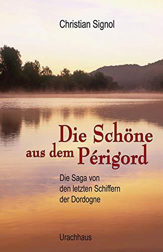 9783825176464: Die Schöne aus dem Périgord: Die Saga von den letzten Schiffern der Dordogne II