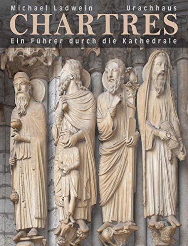9783825177324: Chartres: Ein F�hrer durch die Kathedrale