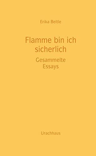 9783825177904: Flamme bin ich sicherlich: Gesammelte Essays - Ausgewählte Werke 04