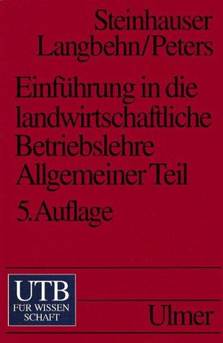 Einführung in die landwirtschaftliche Betriebslehre: Steinhauser, Hugo,Langbehn, Cay,Peters,