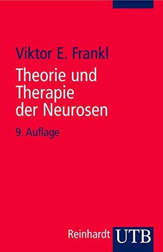 Theorie und Therapie der Neurosen: Einfuhrung in Logotherapie und Existenzanalyse - Frankl, Viktor E[mil]