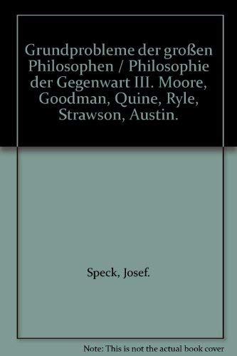 9783825204631: Grundprobleme der großen Philosophen / Philosophie der Gegenwart III. Moore, Goodman, Quine, Ryle, Strawson, Austin.