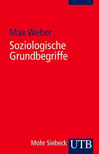 Soziologische Grundbegriffe. Herausgegeben und mit einer Einleitung von Johannes Winckelmann. Mit einer Vorbemerkung des Verfassers. - (=UTB, Band 541). - Weber, Max