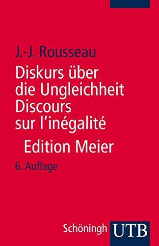 9783825207250: Diskurs über die Ungleichheit. Discours sur l'inègalitè: Kritische Ausgabe des integralen Textes. Mit sämtlichen Fragmenten und ergänzenden ... Zweisprachige Ausgabe: Deutsch / Französisch