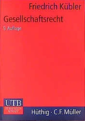 9783825210939: Gesellschaftsrecht. Die privatrechtlichen Ordnungsstrukturen und Regelungsprobleme von Verbänden und Unternehmen. Ein Lehrbuch für Juristen und Wirtschaftswissenschaftler