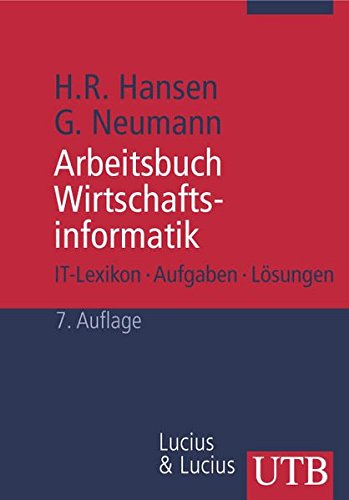 9783825212810: Arbeitsbuch Wirtschaftsinformatik 1: IT-Lexikon, Aufgaben und Lösungen