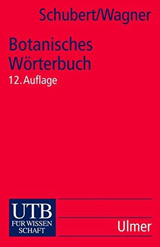 9783825214760: Botanisches Wörterbuch: Pflanzennamen und botanische Fachwörter. Mit einer Einführung in die Terminologie und Nomenklatur