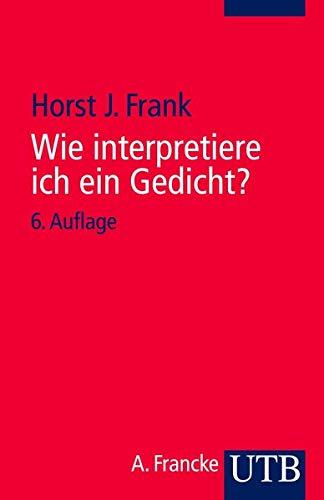9783825216399: Wie interpretiere ich ein Gedicht? Eine methodische Anleitung.