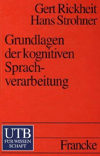 9783825217358: Grundlagen der kognitiven Sprachverarbeitung: Modelle, Methoden, Ergebnisse (Uni-Taschenbücher) (German Edition)