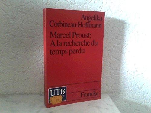 9783825217556: Marcel Proust. A la recherche du temps perdu. Einführung und Kommentar