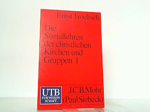 Die Soziallehren der christlichen Kirchen und Gruppen: Ernst Troeltsch