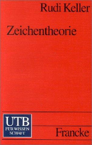 9783825218492: Zeichentheorie. Zu einer Theorie semiotischen Wissens.