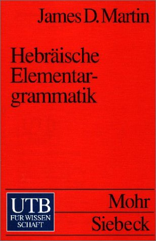 Hebräische Elementargrammatik. (9783825219451) by James D. Martin