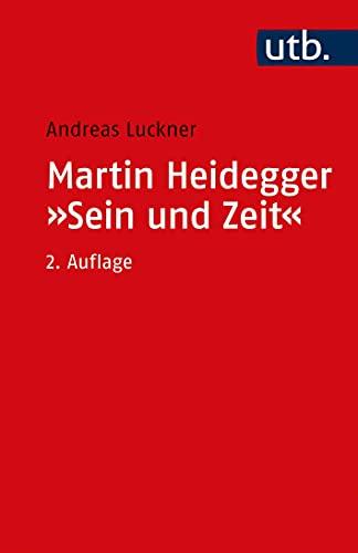 9783825219758: Martin Heidegger: Sein und Zeit. Ein einführender Kommentar.