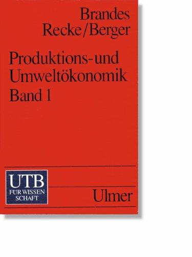 Produktions- und Umweltökonomik 1. Traditionelle und moderne Konzepte. (382522001X) by Brandes, Wilhelm; Recke, Guido; Berger, Thomas