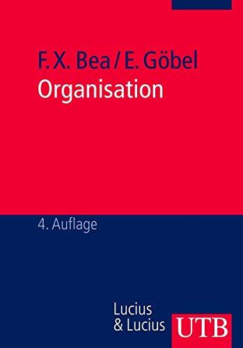 9783825220778: Organisation. Theorie und Gestaltung.