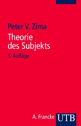 Theorie des Subjekts: Subjektivität und Identität zwischen Modern und Postmoderne - Zima, Peter V.