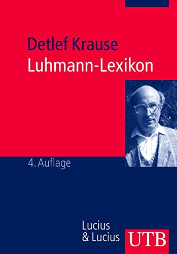 9783825221843: Luhmann- Lexikon. Eine Einführung in das Gesamtwerk von Niklas Luhmann.