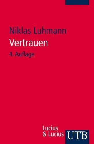 Vertrauen. Ein Mechanismus der Reduktion sozialer Komplexität.: Luhmann, Niklas