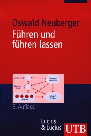 9783825222345: Führen und führen lassen: Ansätze, Ergebnisse und Kritik der Führungsforschung (Uni-Taschenbücher M)