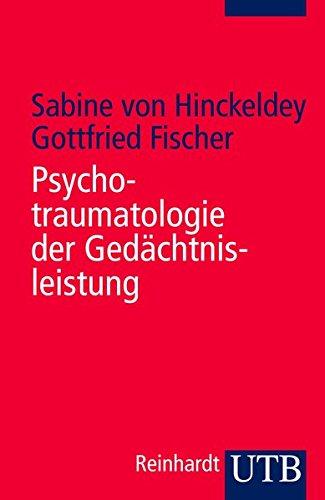 Psychotraumatologie der Gedächtnisleistung: Diagnostik, Begutachtung und Therapie ...
