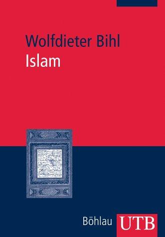 Islam Historisches Phänomen u. politische Herausforderung für das 21. Jahrhundert,: Bihl,...