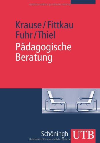 9783825223267: Pädagogische Beratung. Grundlagen und Praxisanwendung.
