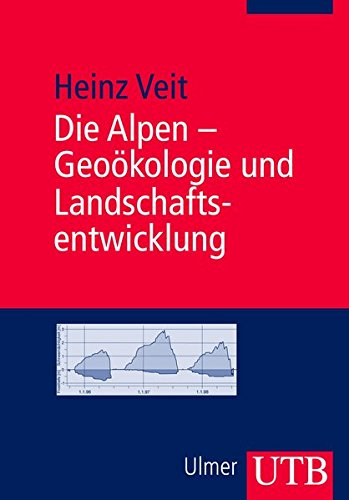 9783825223274: Die Alpen, Geoökologie und Landschaftsentwicklung