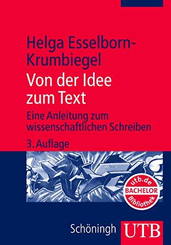 9783825223342: Von der Idee zum Text. Eine Anleitung zum wissenschaftlichen Schreiben.