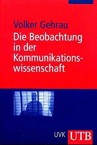 9783825223557: Die Beobachtung in der Kommunikationswissenschaft.