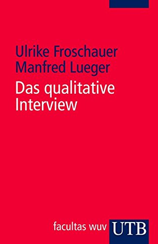 9783825224189: Das qualitative Interview. Zur Praxis interpretativer Analyse sozialer Systeme.