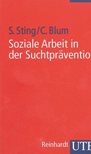 9783825224745: Soziale Arbeit in der Suchtprävention: Soziale Arbeit im Gesundheitswesen 2