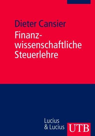 9783825225636: Finanzwissenschaftliche Steuerlehre (Uni-Taschenbücher M)