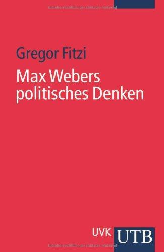 Max Webers politisches Denken.: Fitzi, Gregor