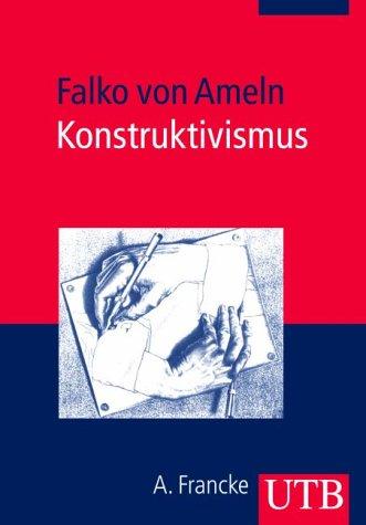 9783825225858: Konstruktivismus: Die Grundlagen systemischer Therapie, Beratung und Bildungsarbeit