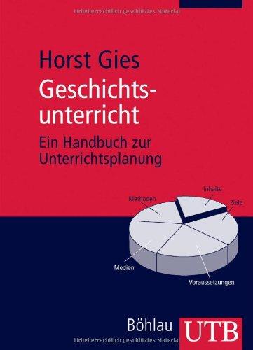 9783825226190: Geschichtsunterricht: Ein Handbuch zur Unterrichtsplanung (Uni-Taschenbücher M)