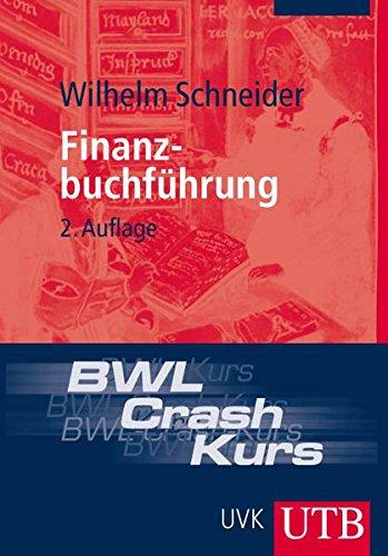 BWL.-Crash-Kurs Finanzbuchführung: Schneider, Wilhelm