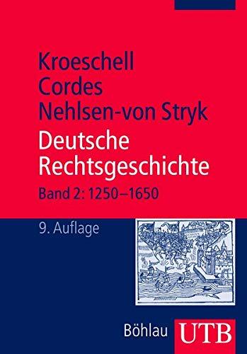 9783825227357: Deutsche Rechtsgeschichte: Deutsche Rechtsgeschichte 2 (1250 - 1650): Bd 2 (Uni-Taschenbücher M)