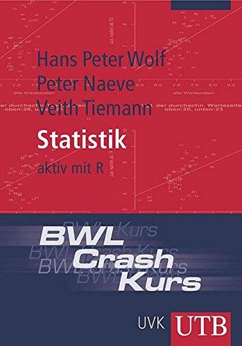 9783825227807: BWL-Crash-Kurs Statistik: aktiv mit R (Uni-Taschenbücher M)