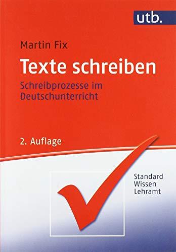 9783825228095: Texte schreiben: Schreibprozesse im Deutschunterricht. StandardWissen Lehramt