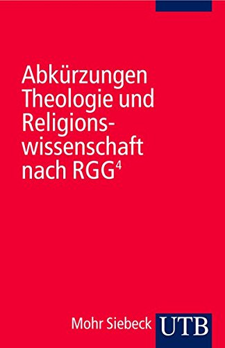 Abkürzungen Theologie und Religionswissenschaft nach RGG4. Uni-Taschenbücher: Fahlbusch, Erwin Lochman, Jan