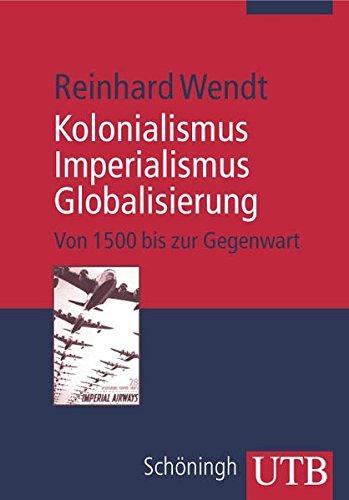 9783825228897: Kolonialismus zur Globalisierung: Europa und die Welt seit 1500 (Uni-Taschenbücher M)